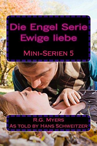 Die Engel Serie: Ewige liebe: Volume 5 (Mini serien)