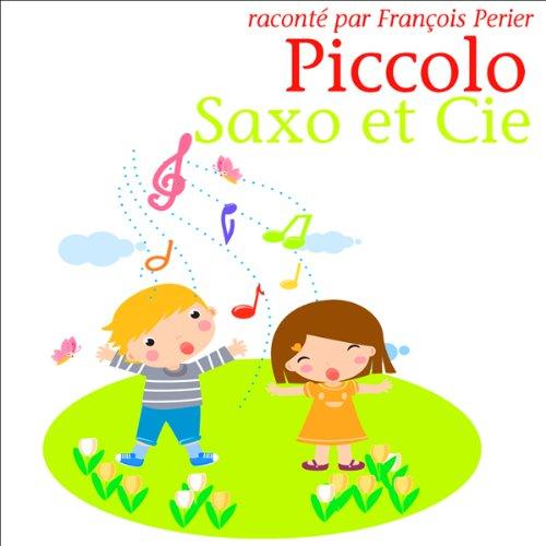 Couverture de Piccolo, Saxo et Compagnie ou la petite histoire d'un grand orchestre