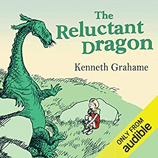 The Reluctant Dragon                   By:                                                                                                                                 Kenneth Grahame                               Narrated by:                                                                                                                                 Anton Lesser                      Length: 53 mins     326 ratings     Overall 4.5