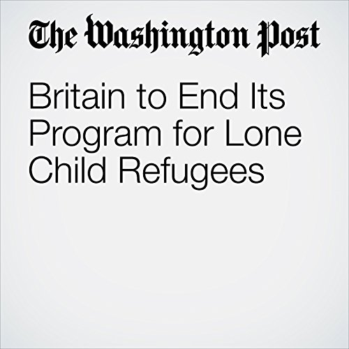 Britain to End Its Program for Lone Child Refugees copertina