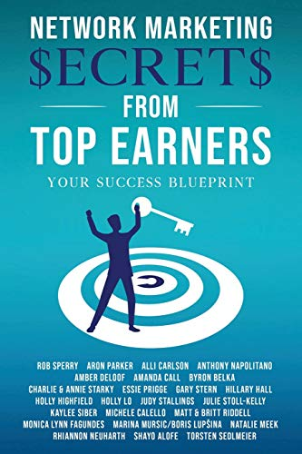 Compare Textbook Prices for Network Marketing Secrets From Top Earners  ISBN 9781735844718 by Sperry, Rob L