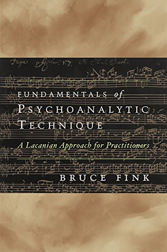 Fundamentals of Psychoanalytic Technique: A Lacanian Approach for Practitioners (English Edition)