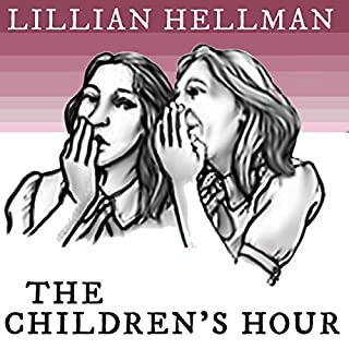 The Children's Hour (Acting Edition)                   By:                                                                                                                                 Lillian Hellman                               Narrated by:                                                                                                                                 Troy W Hudson                      Length: 2 hrs and 56 mins     Not rated yet     Overall 0.0