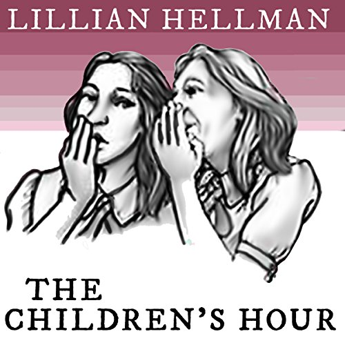 The Children's Hour (Acting Edition) audiobook cover art