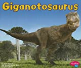 Giganotosaurus (Dinosaurs and Prehistoric Animals)