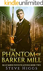 The Phantom of Barker Mill: Blue Moon Investigations New Adult Humorous Fantasy Adventure Series Book 2