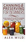Best Canning Books - Canning And Preserving For Beginners: Your Complete Guide Review