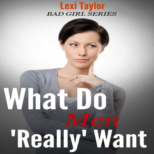 What Do Men Really Want audiobook cover art