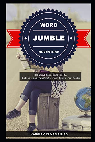 Word Jumble Adventure: 600 Word Game Puzzles to Delight and Frustrate your Brain for Weeks (25)