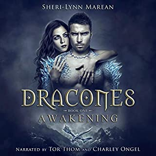 Dracones Awakening: Book One                   By:                                                                                                                                 Sheri-Lynn Marean                               Narrated by:                                                                                                                                 Tor Thom,                                                                                        Charley Ongel                      Length: 12 hrs and 16 mins     42 ratings     Overall 4.4