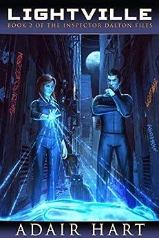 Lightville: Book 2 of The Inspector Dalton Files by [Adair Hart]