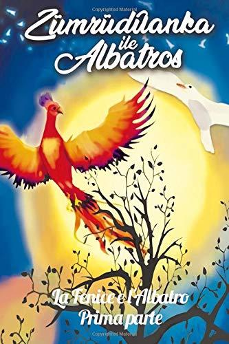 La Fenice e l'Albatros: Prima parte