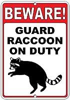 注意してください! 義務のおかしい引用アルミニウム金属看板にアライグマをガードします。