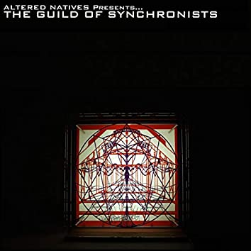 Altered Natives Presents The Guild Of Synchronists