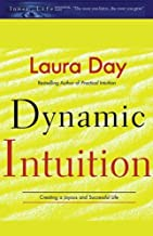 Dynamic Intuition: Creating a Joyous and Successful Life