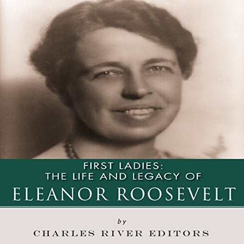 First Ladies: The Life and Legacy of Eleanor Roosevelt audiobook cover art