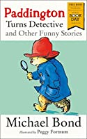 Paddington Turns Detective and Other Funny Stories (For Morrisons Use Only)