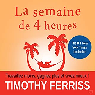 La semaine de 4 heures [The Four-Hour Work Week]     Travaillez moins, gagnez plus et vivez mieux [Work Less, Earn More, and Live Better]              Auteur(s):                                                                                                                                 Timothy Ferriss                               Narrateur(s):                                                                                                                                 Jérôme Carrette                      Durée: 9 h et 23 min     38 évaluations     Au global 4,6