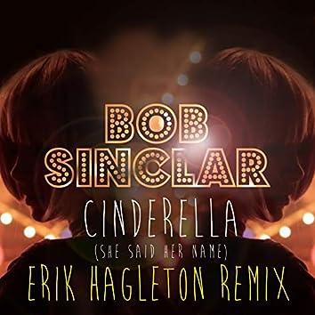 Cinderella (She Said Her Name) (Erik Hagleton Remix)
