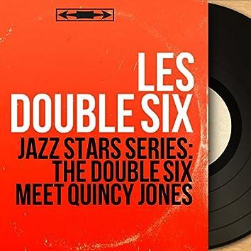 Jazz Stars Series: The Double Six Meet Quincy Jones (Stereo Version)