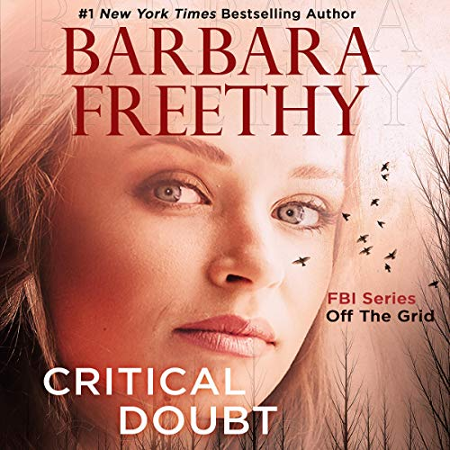Critical Doubt: Off The Grid: FBI Series, Book 7