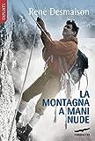 La montagna a mani nude (Italian Edition)