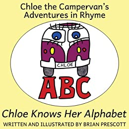 Chloe Knows Her Alphabet (Chloe the Campervan's Adventures in Rhyme) by [Brian Prescott]