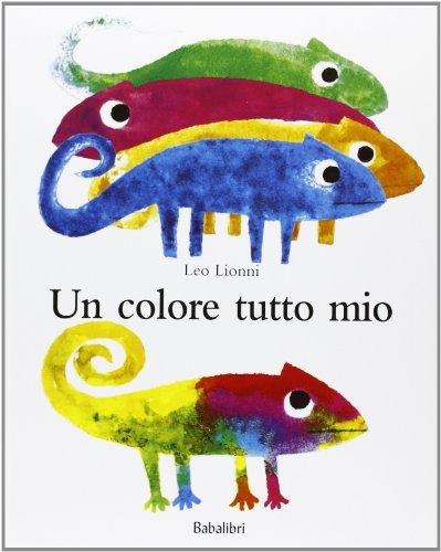 Un colore tutto mio. Ediz. illustrata