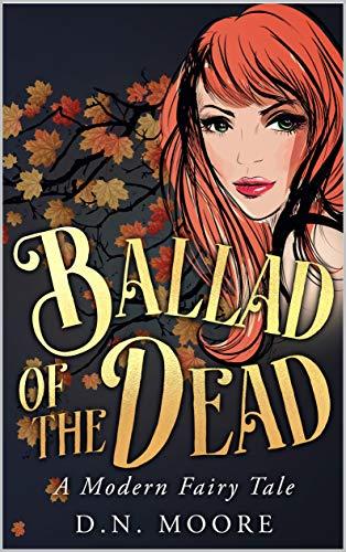 Ballad of the Dead: A Modern Fairy Tale