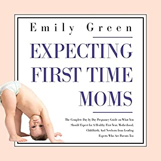 Expecting First-Time Moms     The Complete Day by Day Pregnancy Guide on What You Should Expect for a Healthy First Year, Motherhood, Childbirth, and Newborn from Leading Experts Who Are Parents Too              By:                                                                                                                                 Emily Green                               Narrated by:                                                                                                                                 Jake P. Clark                      Length: 3 hrs and 17 mins     Not rated yet     Overall 0.0