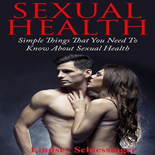 Sexual Health: Simple Things That You Need to Know About Sexual Health audiobook cover art