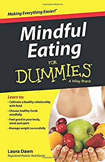 Mindful Eating For Dummies (For Dummies Series)