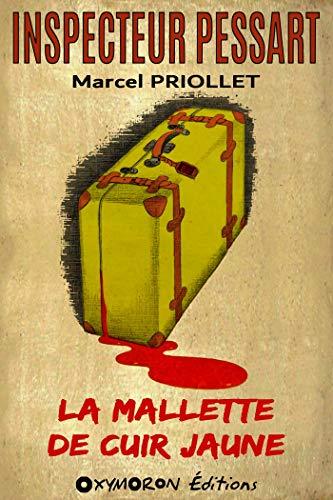 La mallette de cuir jaune (Inspecteur Pessart t. 2)