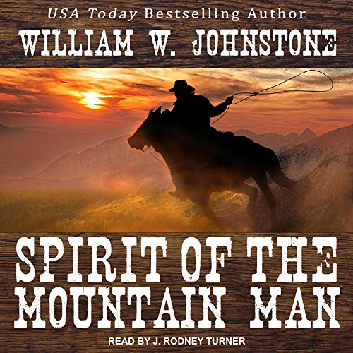Spirit of the Mountain Man Audiobook By William W. Johnstone cover art