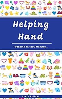 Helping Hand: I Became His New Mummy... by [Jodie Delight]