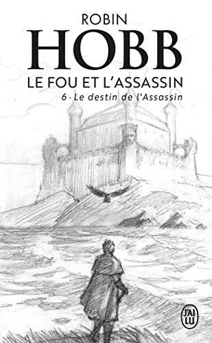 Le Fou et l'Assassin, 6:Le destin de l'assassin