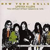 Songtexte von New York Dolls - Lipstick Killers: The Mercer Street Sessions 1972