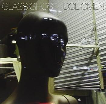 Idol Omen by GLASS GHOST  2009-10-27