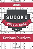Sudoku Puzzle Book for Serious Puzzlers