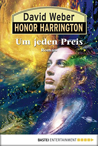Honor Harrington: Um jeden Preis: Bd. 17. Roman