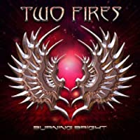 Burning Bright by Two Fires (2010-09-24)