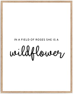 In A Field of Roses She Is a Wildflower Print, Girl Inspiration Nursery Poster, Quote Motivate Girl Room Art Décor 8x10 Unframed