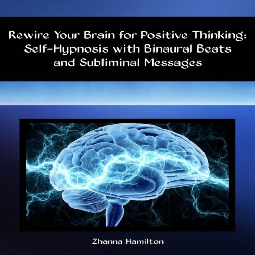 Rewire Your Brain for Positive Thinking audiobook cover art