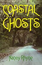 Coastal Ghosts: Haunted Places from Wilmington North Carolina to Savannah Georgia