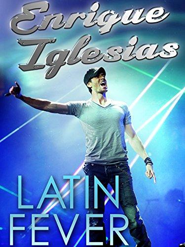 Enrique Iglesias: Latin Fever [OV/OmU]