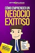 Cómo Emprender Un Negocio Exitoso: Más Que Un Negocio, ¡Es Tu Proyecto De Vida! (Spanish Edition)