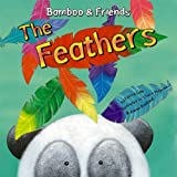 The Feathers (Bamboo & Friends)