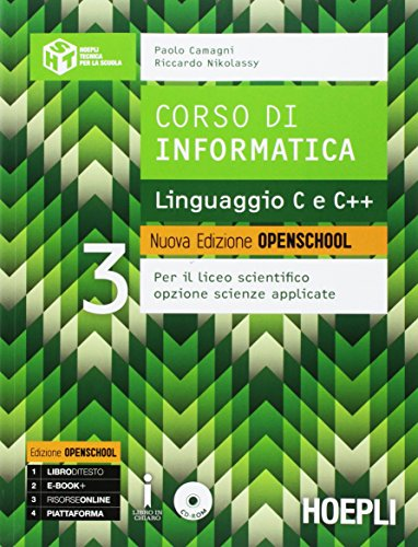 Corso di informatica. Linguaggio C e C++. Ediz. openschool. Per i Licei scientifici. Con e-book. Con espansione online (Vol. 3)