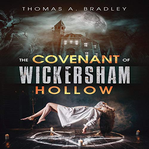 The Covenant of Wickersham Hollow Audiobook By Thomas A. Bradley cover art