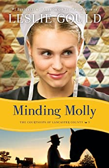 Minding Molly (The Courtships of Lancaster County, Book 3) by [Leslie Gould]